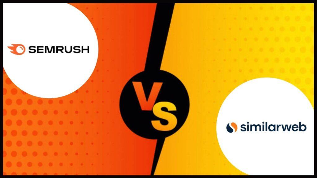 semrush vs similarweb comparison and review 2021